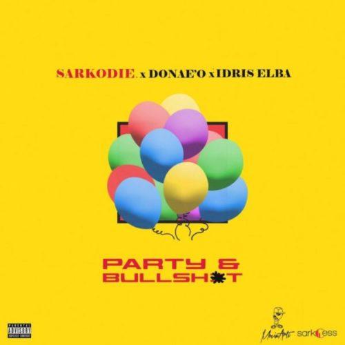 download Sarkodie - Party N Bullsh*t ft. Donae'O, Idris Elba