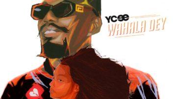 download Ycee - Wahala Dey
