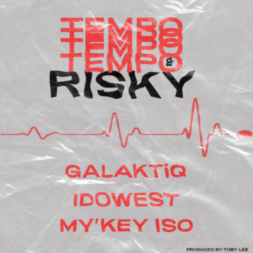 download Galaktiq ft. Idowest & Mykey Iso - Tempo Risky