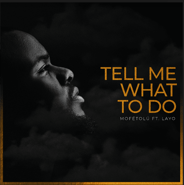 download Mofétolú - Tell Me What to Do ft. Layo