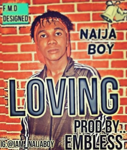 download Naija Boy - LOVING