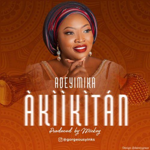 download Adeyimika - Akiikitan
