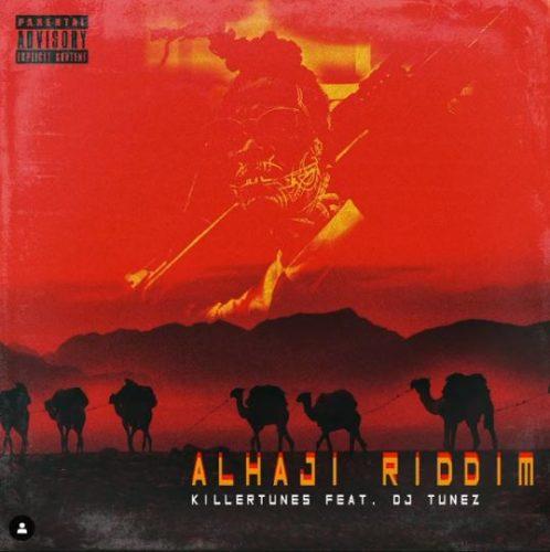 download Killertunes - Alhaji Riddim ft. DJ Tunez