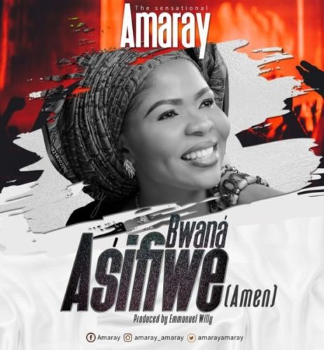 download Amaray - Bwana Asifiwe (Amen)