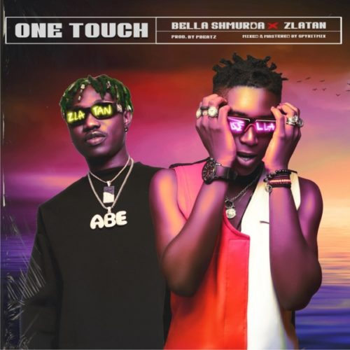 download Bella Shmurda - One Touch ft. Zlatan