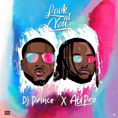 download DJ Prince - Look At You ft. Au Pro
