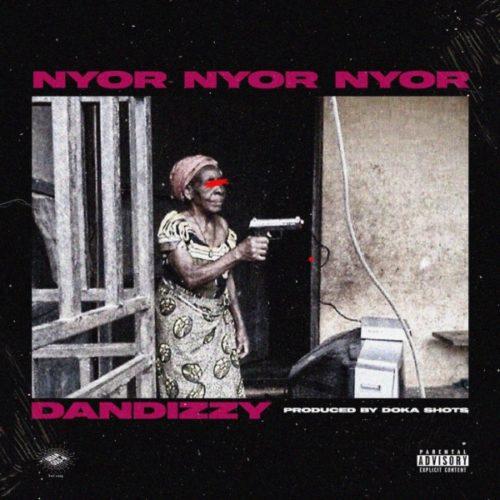 download. Dandizzy – Nyor Nyor Nyor