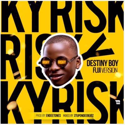 download Destiny Boy - 'Risky' Fuji Version (Davido's Cover)