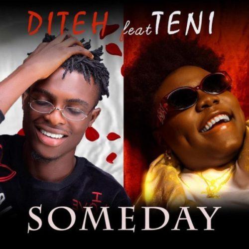 download Diteh ft. Teni - Someday (SONG & VIDEO)