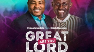 download Evans Ighodalo - Great are You Lord ft. Elijah Oyelade