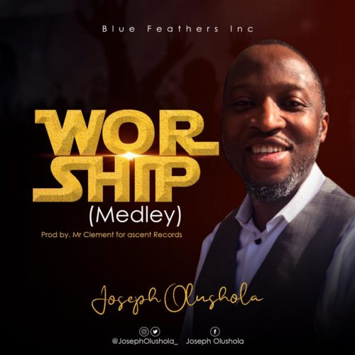 download Joseph Olusola - Worship (Medley)