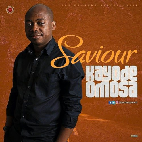 download Kayode Omosa - Saviour