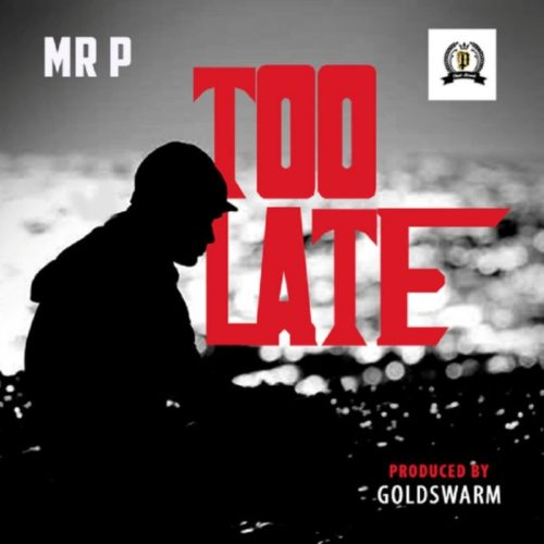 download Mr P - Too Late