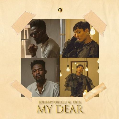 download Johnny Drille x Di'Ja - My Dear (SONG & VIDEO)