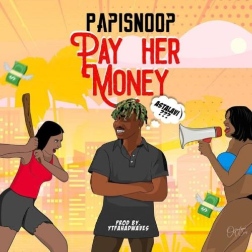 download Papisnoop ft. Naira Marley - Pay Her Money