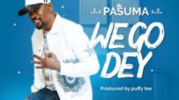 download Pasuma - We Go Dey