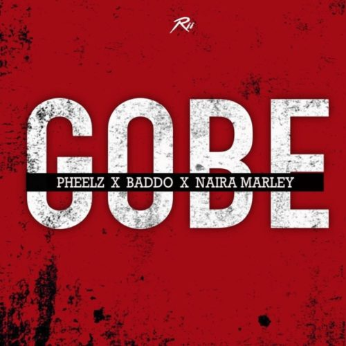 download Pheelz, Olamide, Naira Marley - Gobe