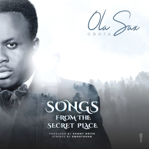 download Olasax Gbaja - Songs from the Secret Place