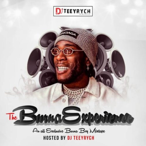 download DJ Teeyrych - The Burna Experience (Burna Boy Mixtape)
