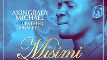 download Michael Akingbala - Misimi ft. Esther Obayele
