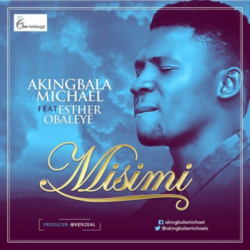 download Michael Akingbala - Misimi ft. Esther Obayele