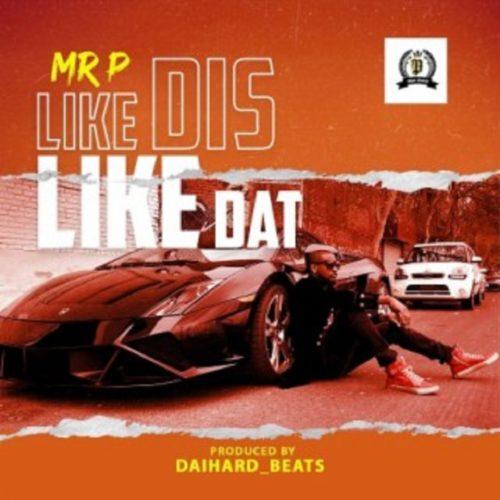 download Mr P - Like Dis Like Dat