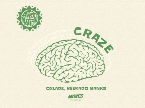 download Oxlade - Craze ft. Reekado Banks