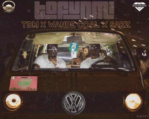 download Wande Coal, Sarz, TDM - Tofunmi