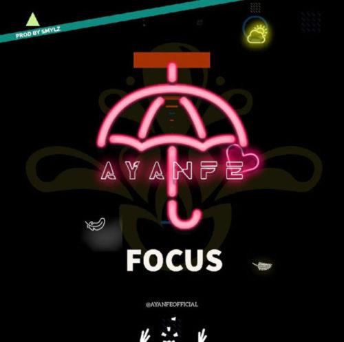 download Ayanfe - Focus
