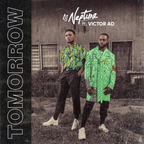 download DJ Neptune - Tomorrow ft. Victor AD