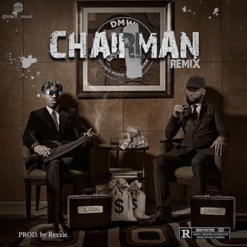 download Dremo ft. Zlatan - Chairman (Remix)