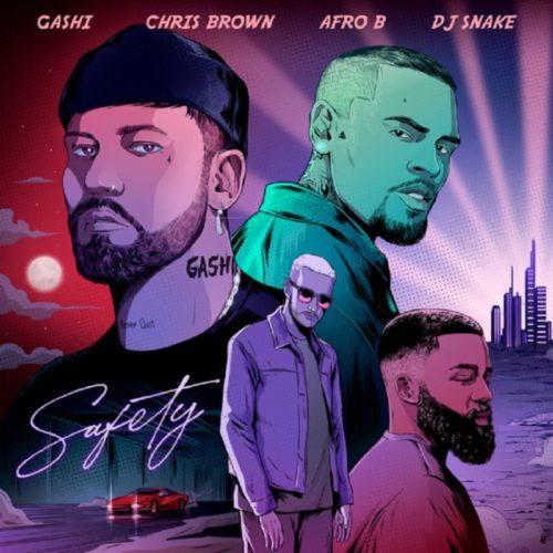 download GASHI - Safety 2020 ft. Chris Brown, Afro B, DJ Snake