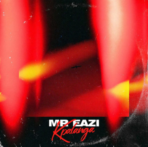 download Mr Eazi - Kpalanga