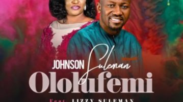 download Johnson Suleman - Ololufemi ft. Lizzy Suleman (SONG & VIDEO)
