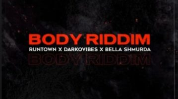 download Runtown - Body Riddim ft. Bella Shmurda & Darkovibes