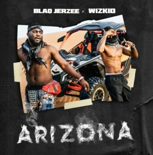 download Wizkid x Blaq Jerzee - Arizona