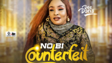 download Dee Doris - No Be Counterfeit (SONG & VIDEO)