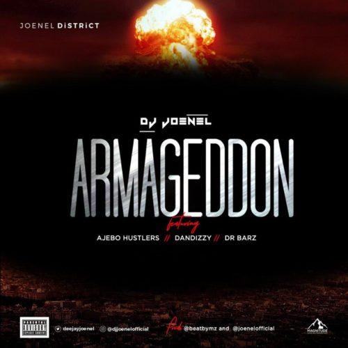 download DJ Joenel - Armageddon ft. Ajebo Hustlers, Dan Dizzy, Dr Barz