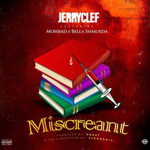 download JerryClef - Miscreant ft. Bella Shmurda, Mohbad