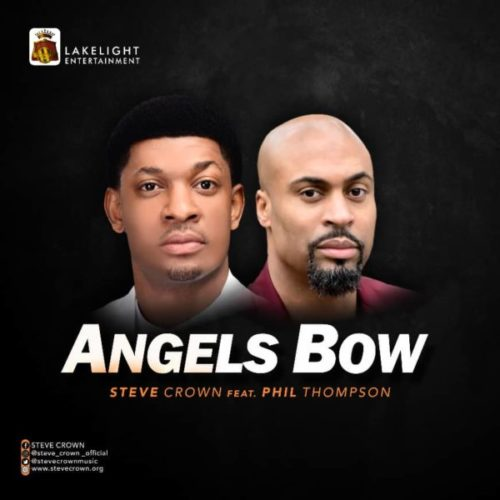 Steve Crown ft. Phil Thompson - Angels Bow