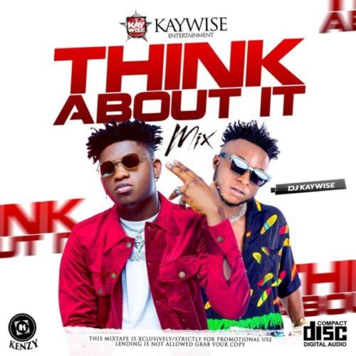 DJ Kaywise - Think About Mix