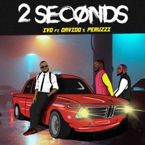 IVD ft. Davido & Peruzzi - 2 Seconds
