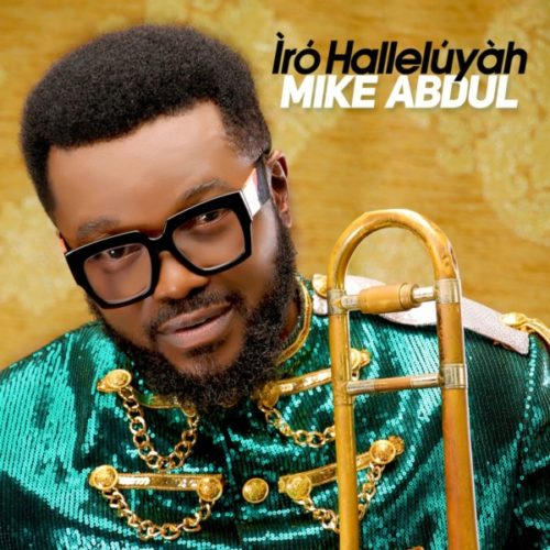 Listen to Mike Abdu's New Album 'Iro Halleluyah'
