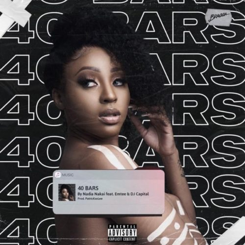 Nadia Nakai - 40 Bars ft. Emtee, DJ Capital