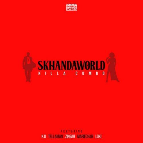 download Skhandaworld - Killa Combo ft. K.O, Tellaman, Zingah, Mariechan, Loki (SONG & VIDEO)