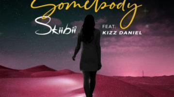 download Skiibii feat. Kizz Daniel - Somebody mp3