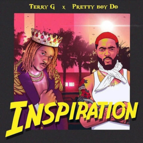 Terry G x PrettyBoy Do - Inspiration (SONG & VIDEO)