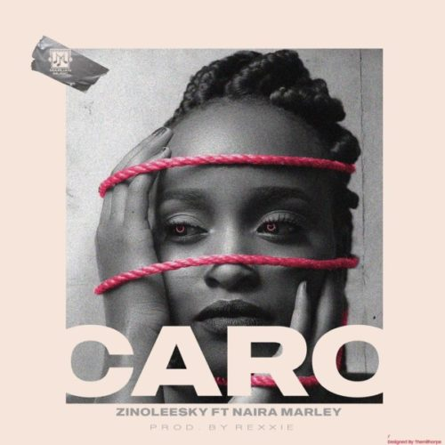 Zinoleesky ft. Naira Marley - Caro (SONG & VIDEO)
