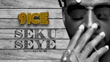 9ice - Seku Seye (Prod. by TeeYmix)