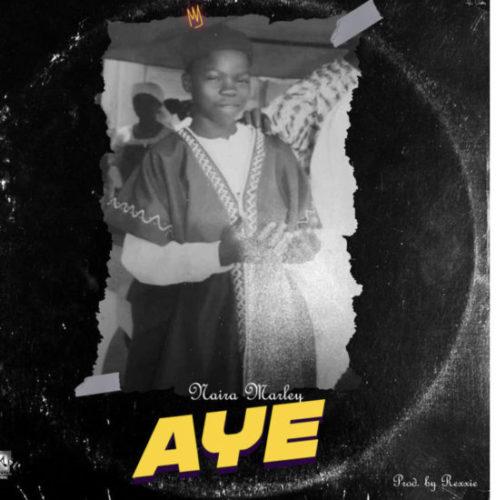 Naira Marley - Aye (Prod. by Rexxie)